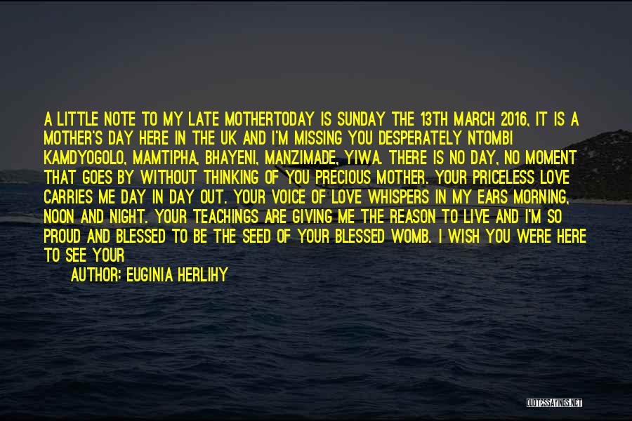 I Am Missing You Today Quotes By Euginia Herlihy