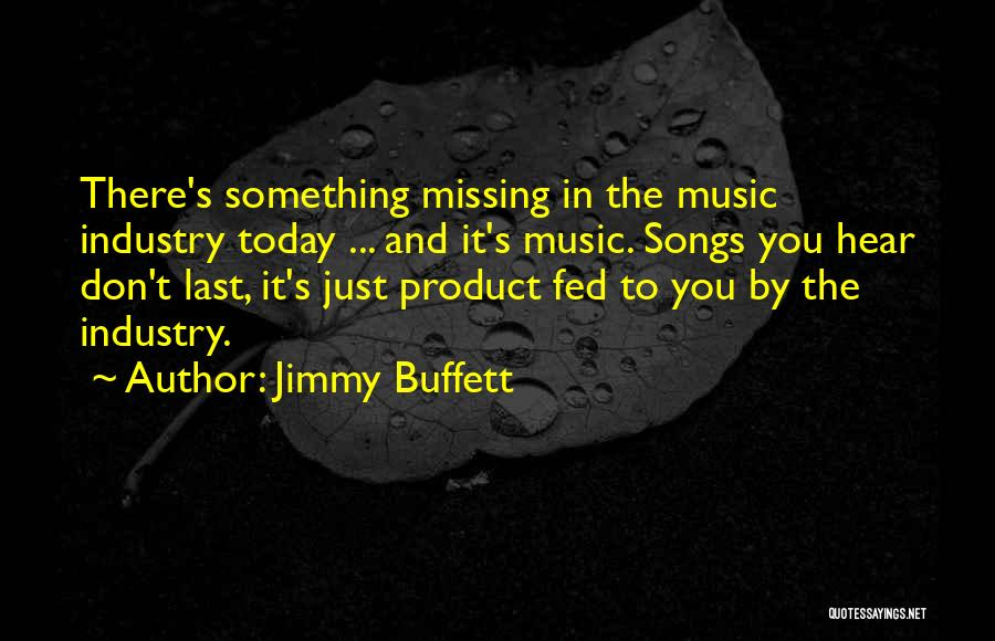 I Am Missing You Today Quotes By Jimmy Buffett