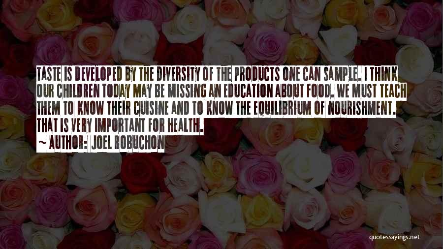 I Am Missing You Today Quotes By Joel Robuchon