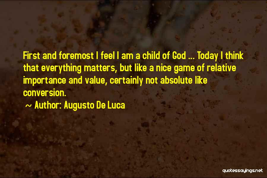 I Am Not A Game Quotes By Augusto De Luca