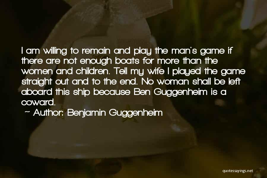 I Am Not A Game Quotes By Benjamin Guggenheim