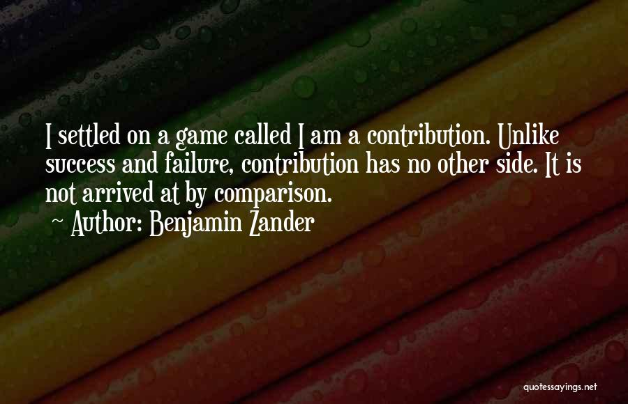 I Am Not A Game Quotes By Benjamin Zander