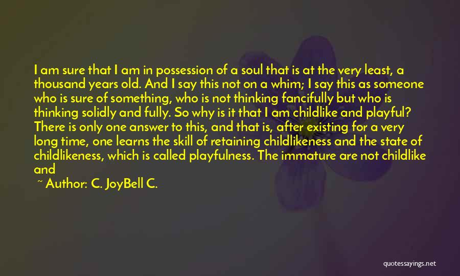 I Am Not A Game Quotes By C. JoyBell C.