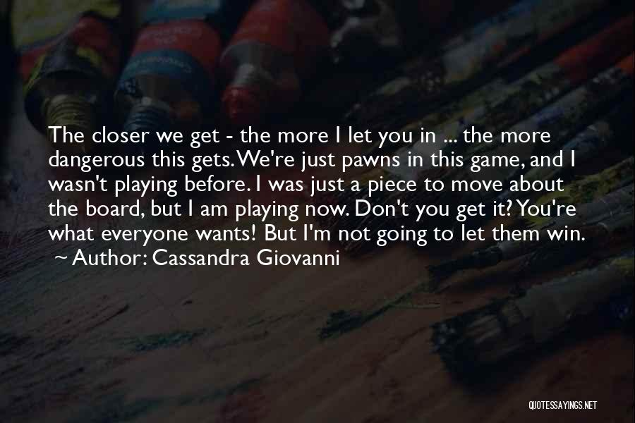 I Am Not A Game Quotes By Cassandra Giovanni