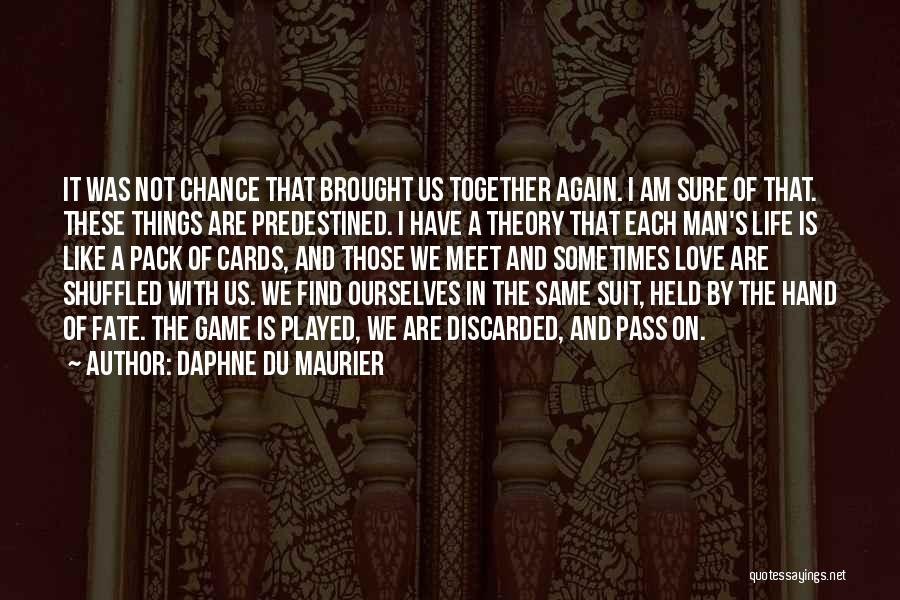 I Am Not A Game Quotes By Daphne Du Maurier