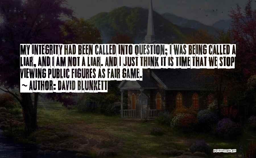 I Am Not A Game Quotes By David Blunkett