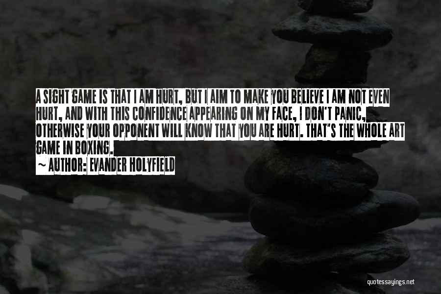 I Am Not A Game Quotes By Evander Holyfield