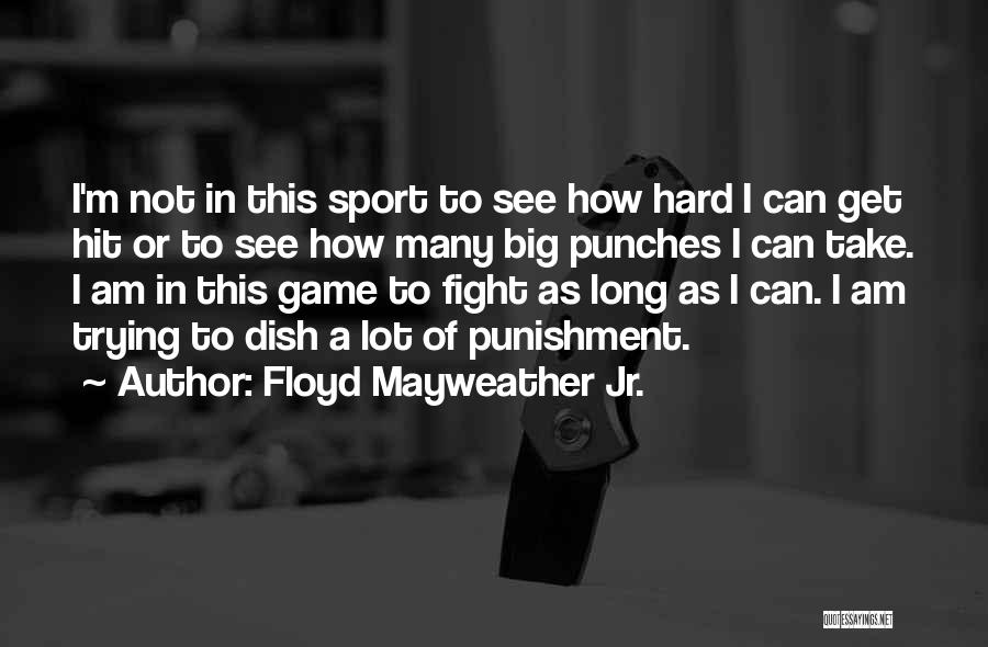 I Am Not A Game Quotes By Floyd Mayweather Jr.
