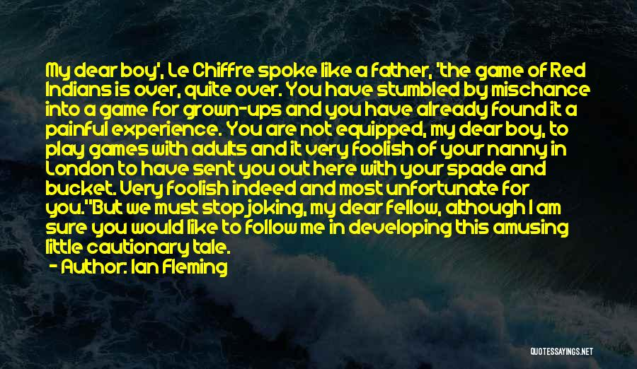 I Am Not A Game Quotes By Ian Fleming