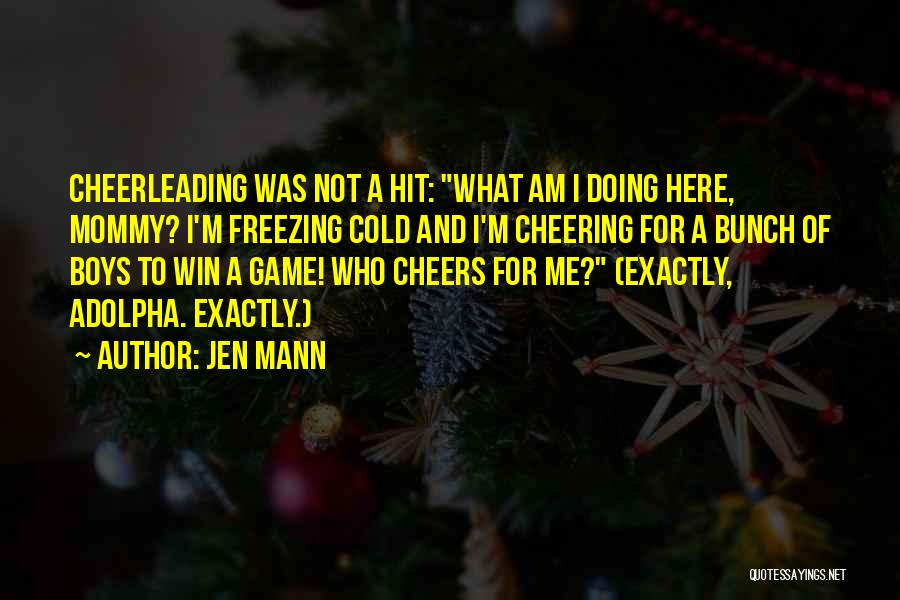 I Am Not A Game Quotes By Jen Mann
