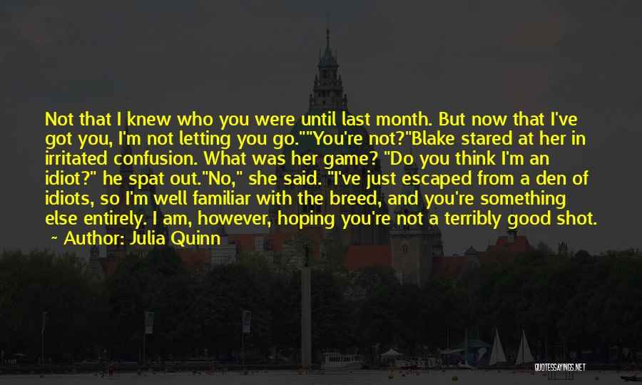I Am Not A Game Quotes By Julia Quinn