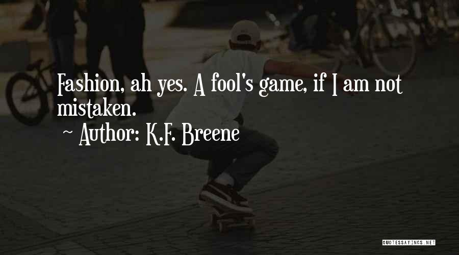 I Am Not A Game Quotes By K.F. Breene