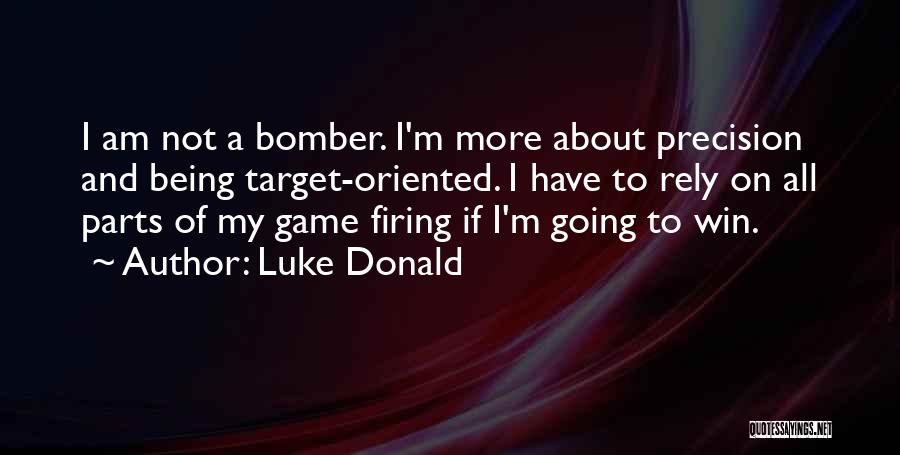I Am Not A Game Quotes By Luke Donald