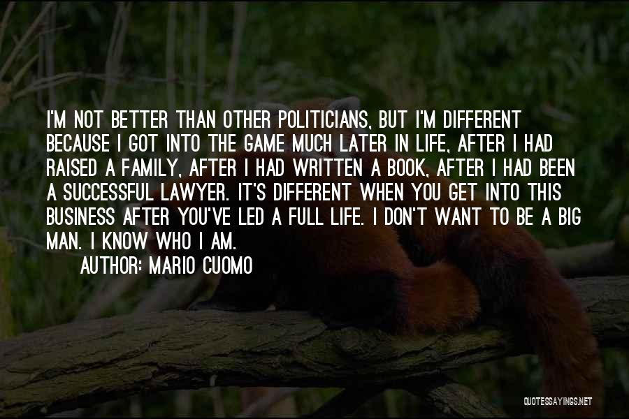 I Am Not A Game Quotes By Mario Cuomo