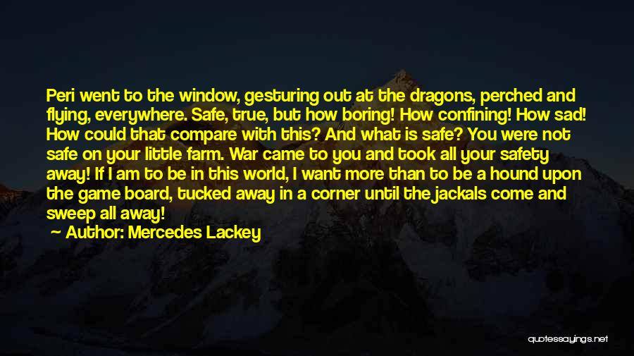 I Am Not A Game Quotes By Mercedes Lackey