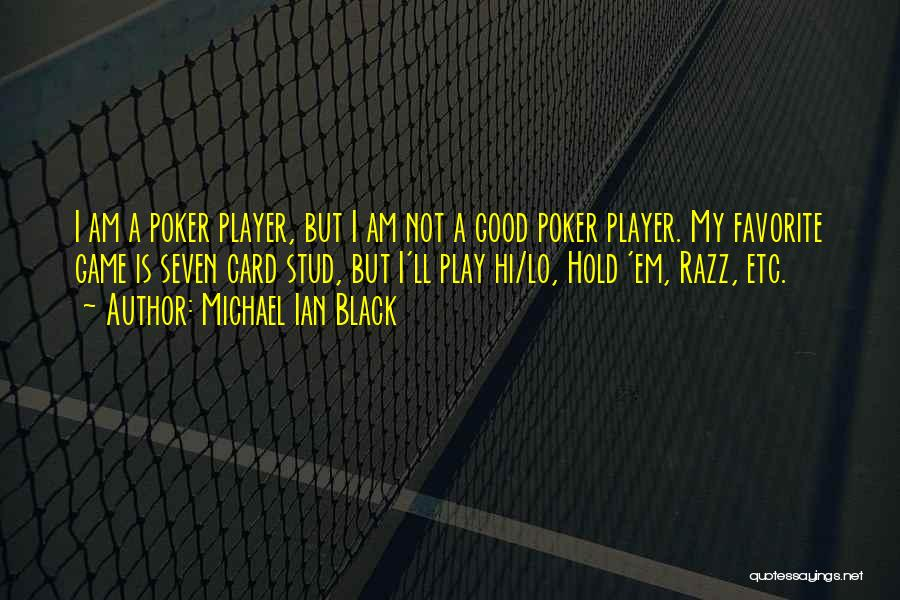 I Am Not A Game Quotes By Michael Ian Black