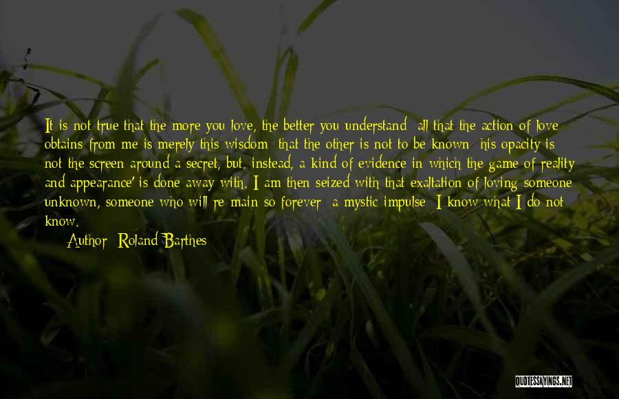 I Am Not A Game Quotes By Roland Barthes