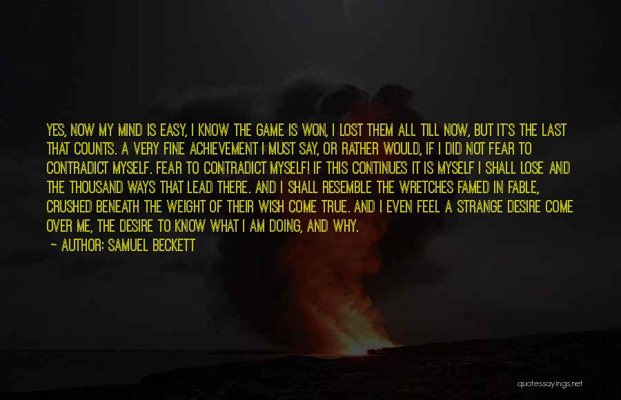 I Am Not A Game Quotes By Samuel Beckett