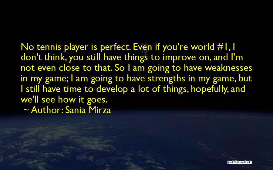 I Am Not A Game Quotes By Sania Mirza