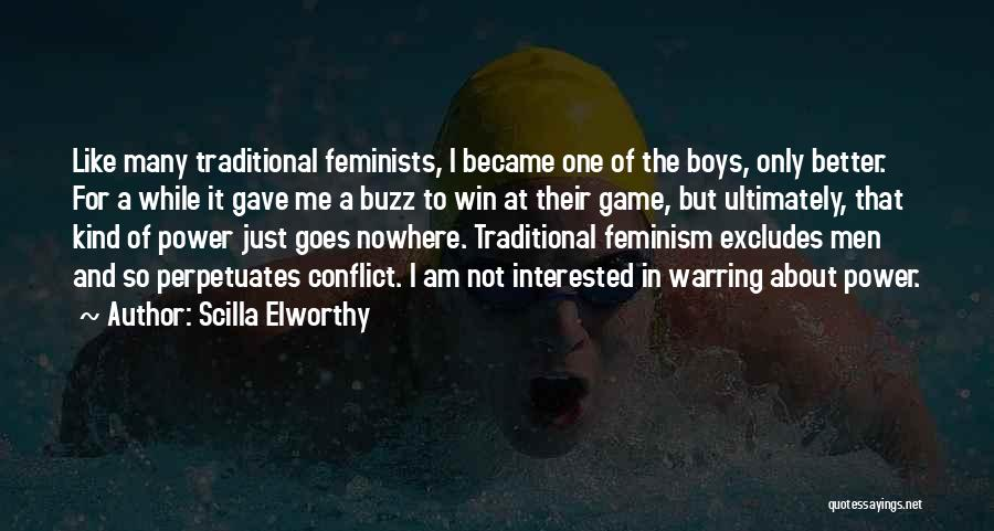 I Am Not A Game Quotes By Scilla Elworthy