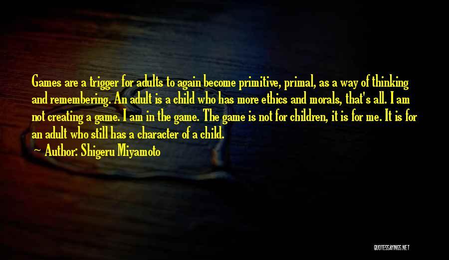 I Am Not A Game Quotes By Shigeru Miyamoto