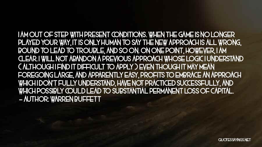 I Am Not A Game Quotes By Warren Buffett