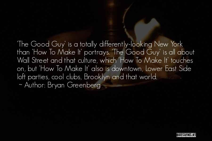 I Am Not A Good Looking Guy Quotes By Bryan Greenberg