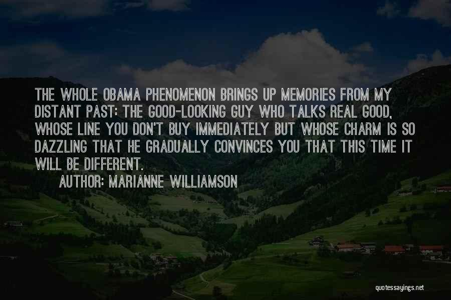 I Am Not A Good Looking Guy Quotes By Marianne Williamson