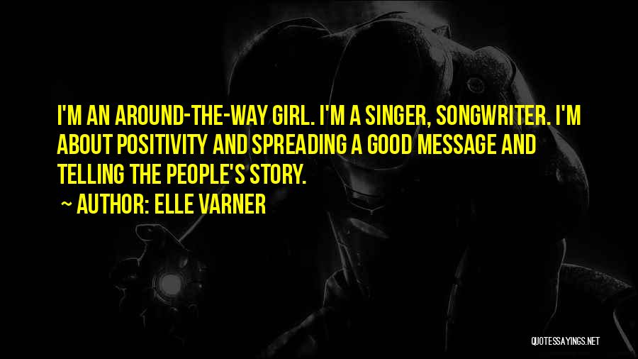 I Am Not A Good Singer Quotes By Elle Varner
