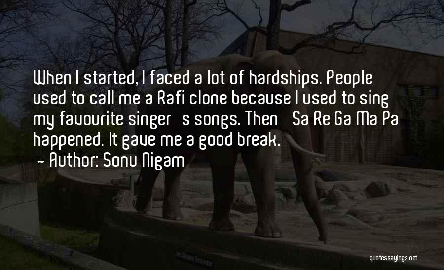 I Am Not A Good Singer Quotes By Sonu Nigam