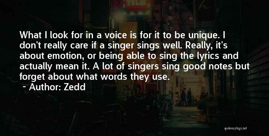I Am Not A Good Singer Quotes By Zedd