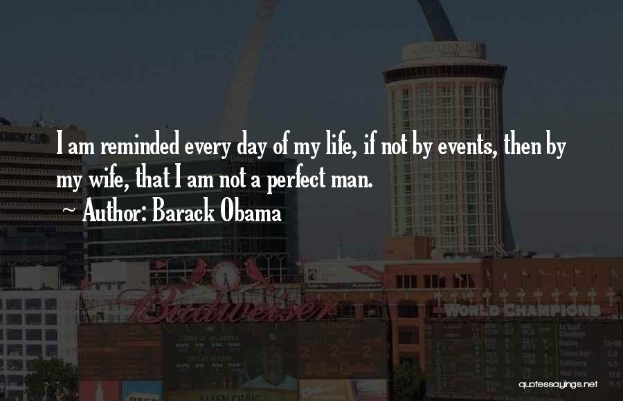 I Am Not A Perfect Man Quotes By Barack Obama
