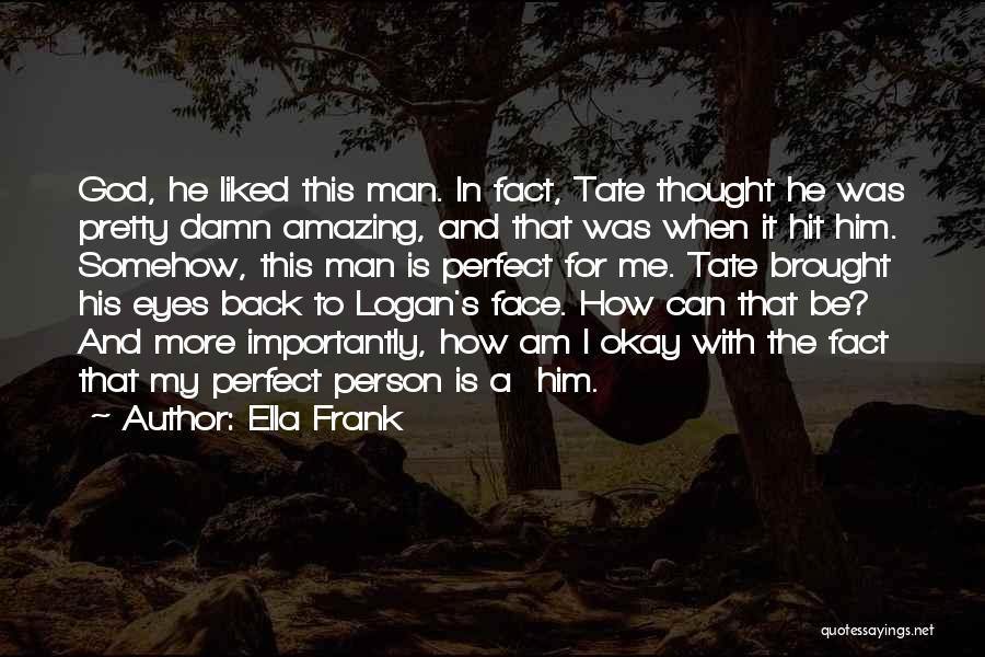 I Am Not A Perfect Man Quotes By Ella Frank