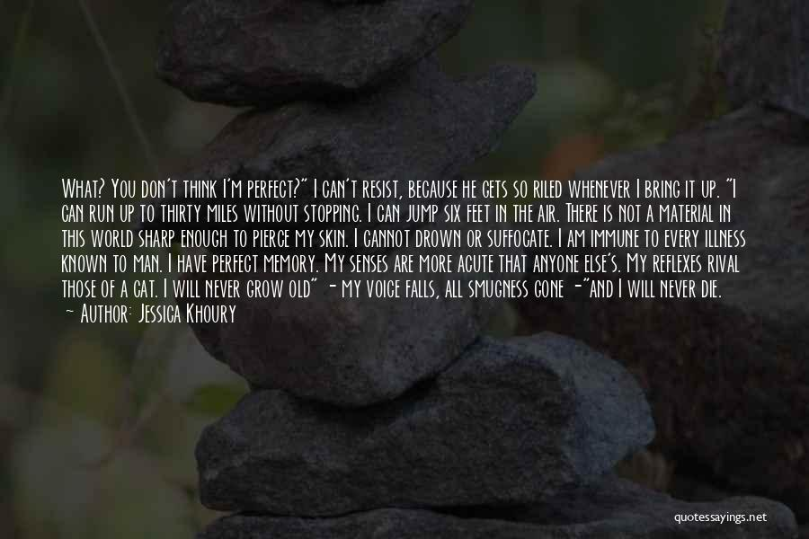 I Am Not A Perfect Man Quotes By Jessica Khoury