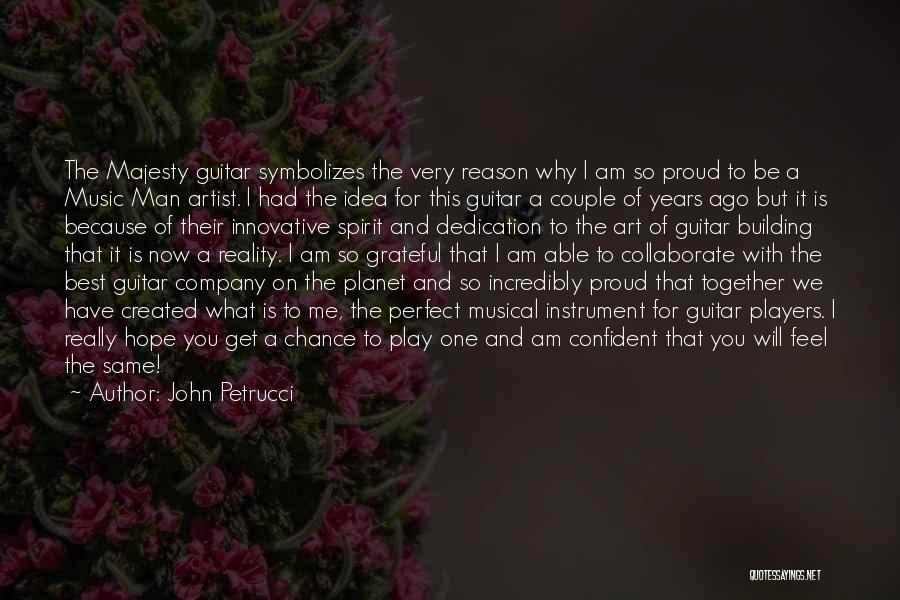 I Am Not A Perfect Man Quotes By John Petrucci
