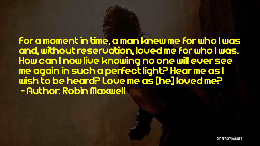 I Am Not A Perfect Man Quotes By Robin Maxwell