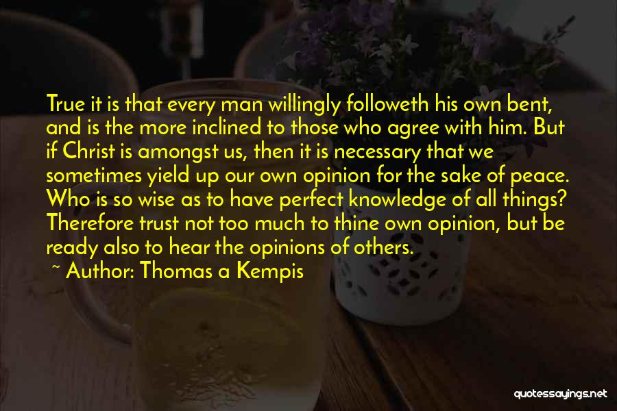 I Am Not A Perfect Man Quotes By Thomas A Kempis