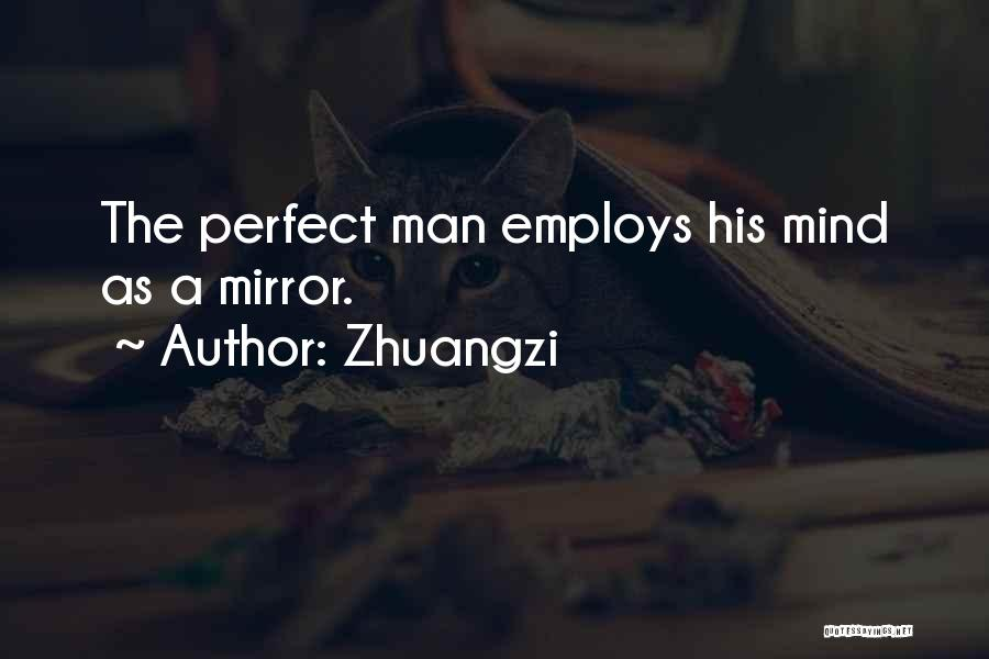 I Am Not A Perfect Man Quotes By Zhuangzi