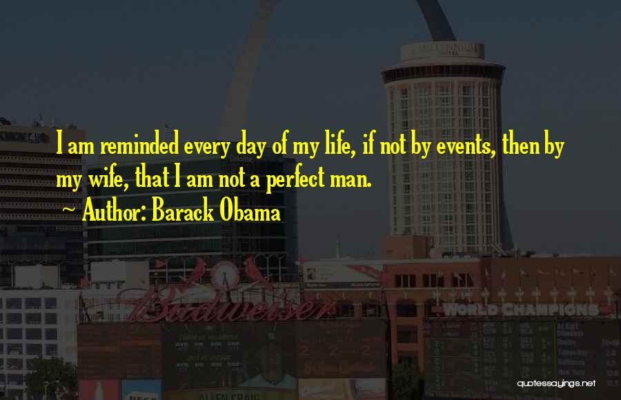 I Am Not A Perfect Wife Quotes By Barack Obama
