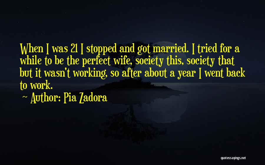 I Am Not A Perfect Wife Quotes By Pia Zadora