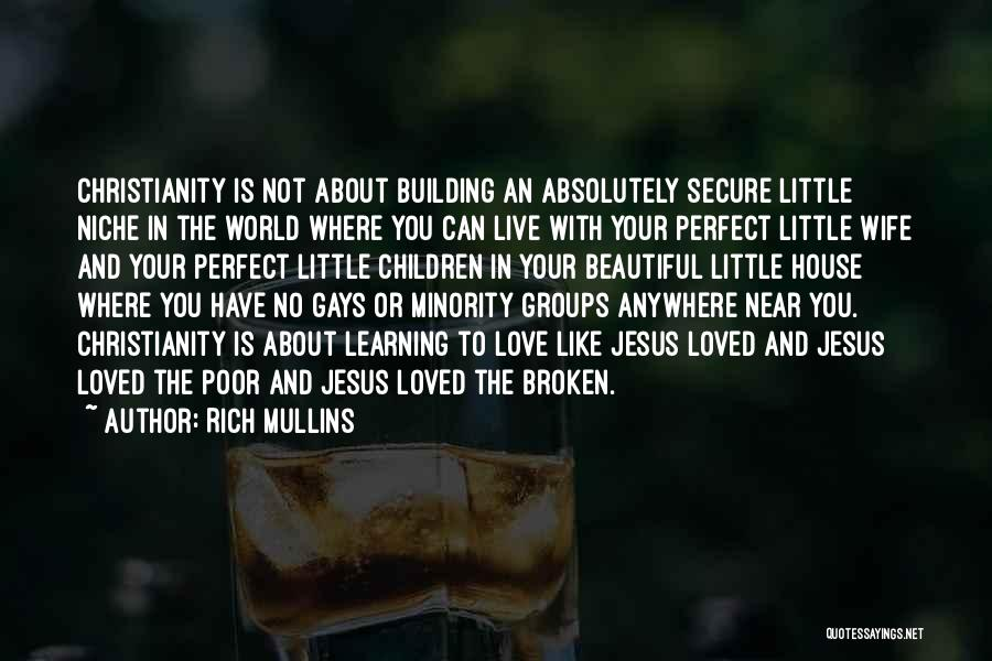 I Am Not A Perfect Wife Quotes By Rich Mullins