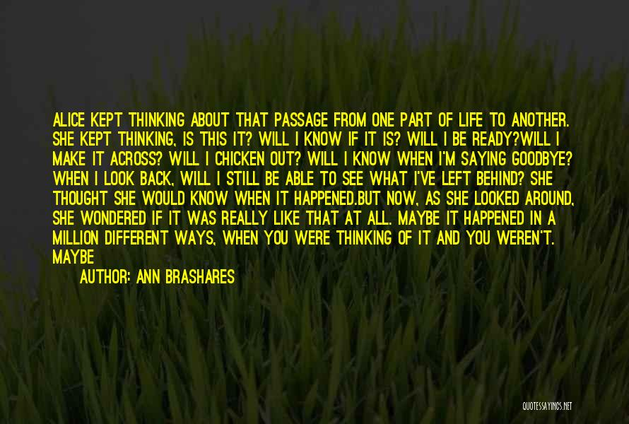 I Am Not Able To Forget Him Quotes By Ann Brashares