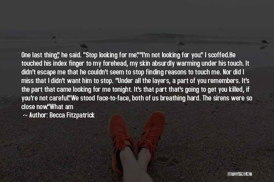 I Am Not Changed Quotes By Becca Fitzpatrick