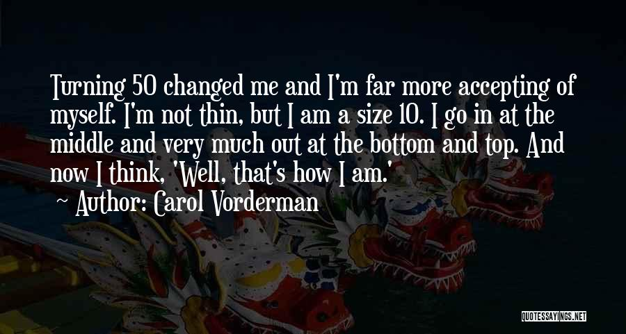 I Am Not Changed Quotes By Carol Vorderman