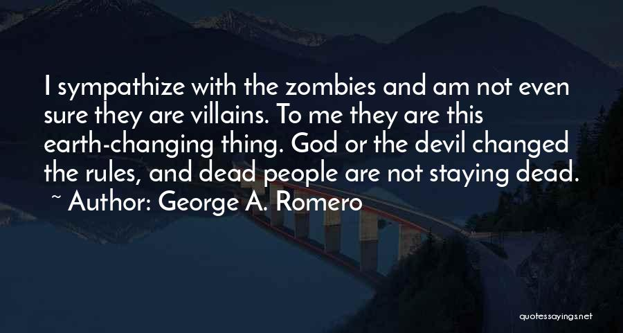 I Am Not Changed Quotes By George A. Romero