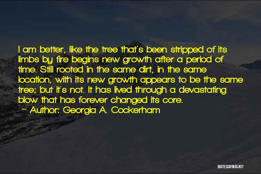 I Am Not Changed Quotes By Georgia A. Cockerham