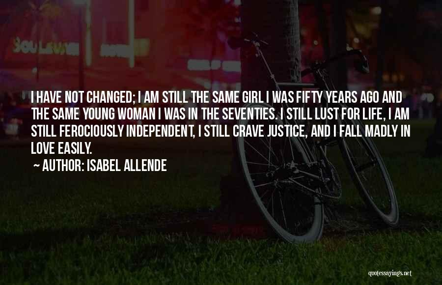 I Am Not Changed Quotes By Isabel Allende