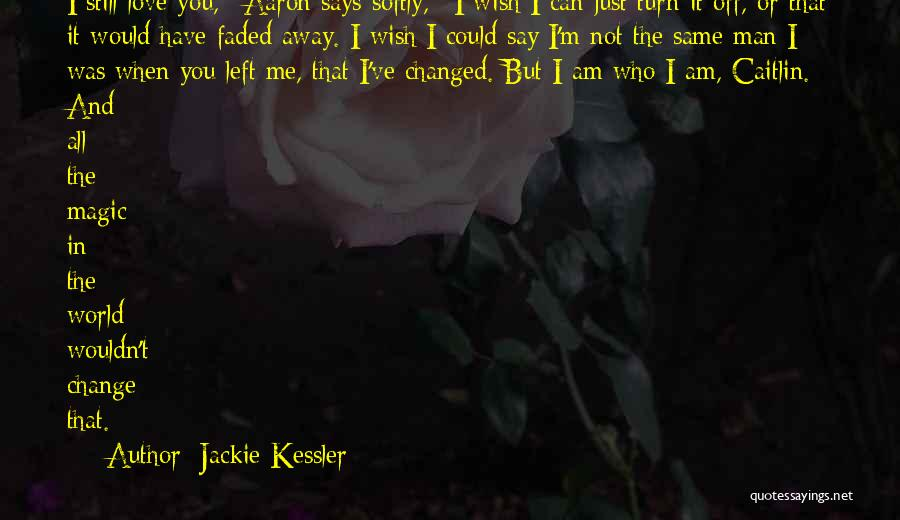 I Am Not Changed Quotes By Jackie Kessler