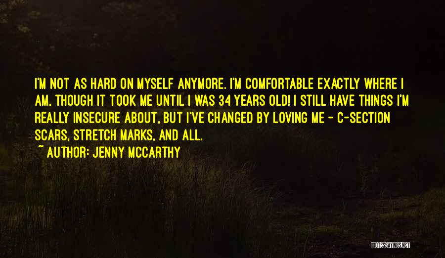 I Am Not Changed Quotes By Jenny McCarthy
