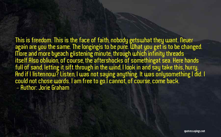 I Am Not Changed Quotes By Jorie Graham